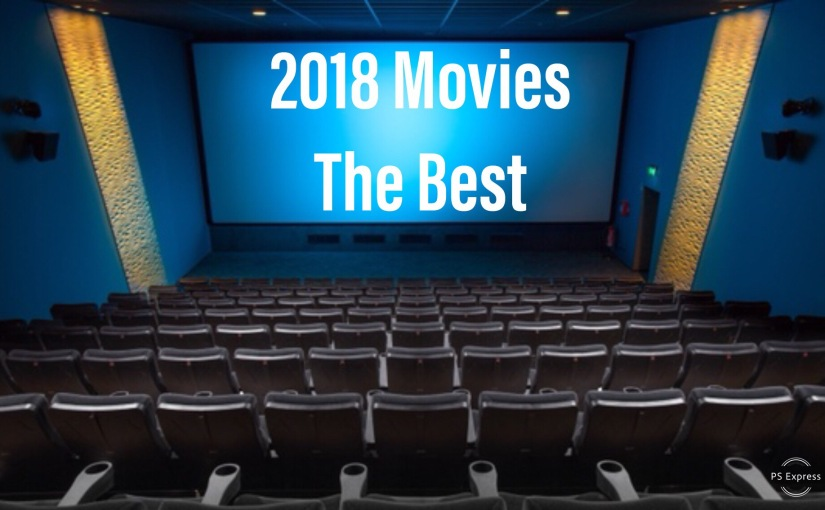 2018 Movie Recap: The Best