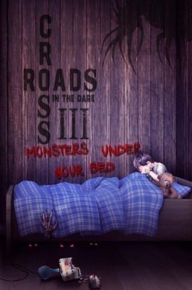 crossroads in the dark 3 monsters under your bed
