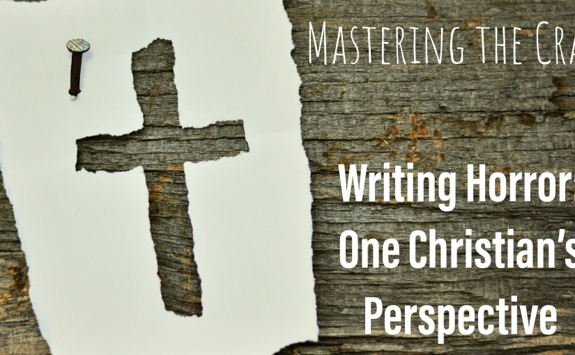 Writing Horror: One Christian's Perspective