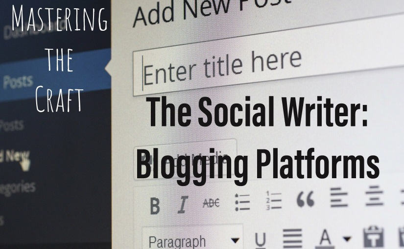 The Social Writer: Blogging Platforms
