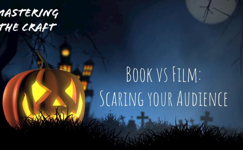 Book vs Film: Scaring your Audience