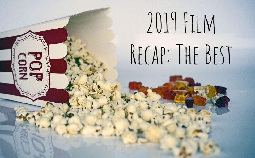 2019 Film Recap: The Best